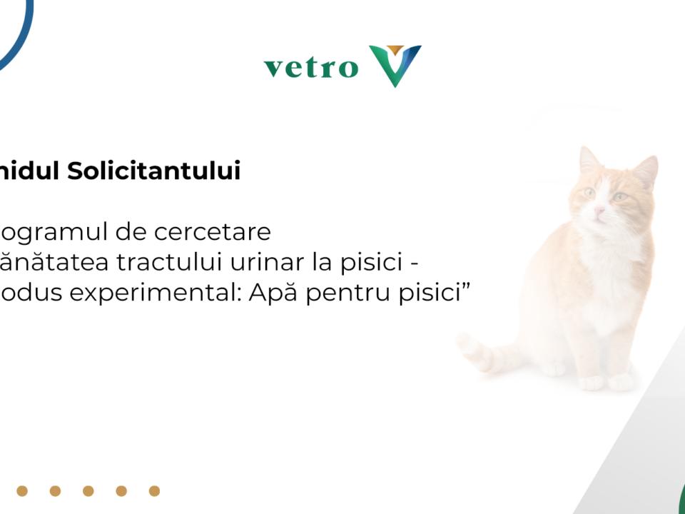 """Ghidul Solicitantului Programul de cercetare """"Sănătatea tractului urinar la pisici - Produs experimental Apă pentru pisici"""""""